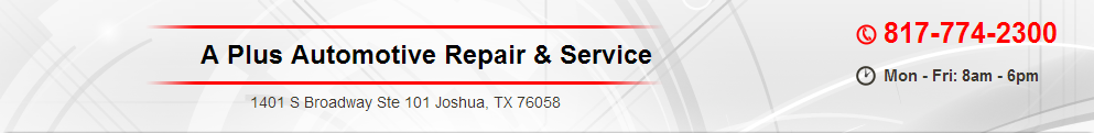 A Plus Automotive Repair & Service, Joshua TX and Cleburne TX, 76058 and 76031, Auto Repair, Engine Repair, Brake Repair, Transmission Repair and Auto Electrical Service